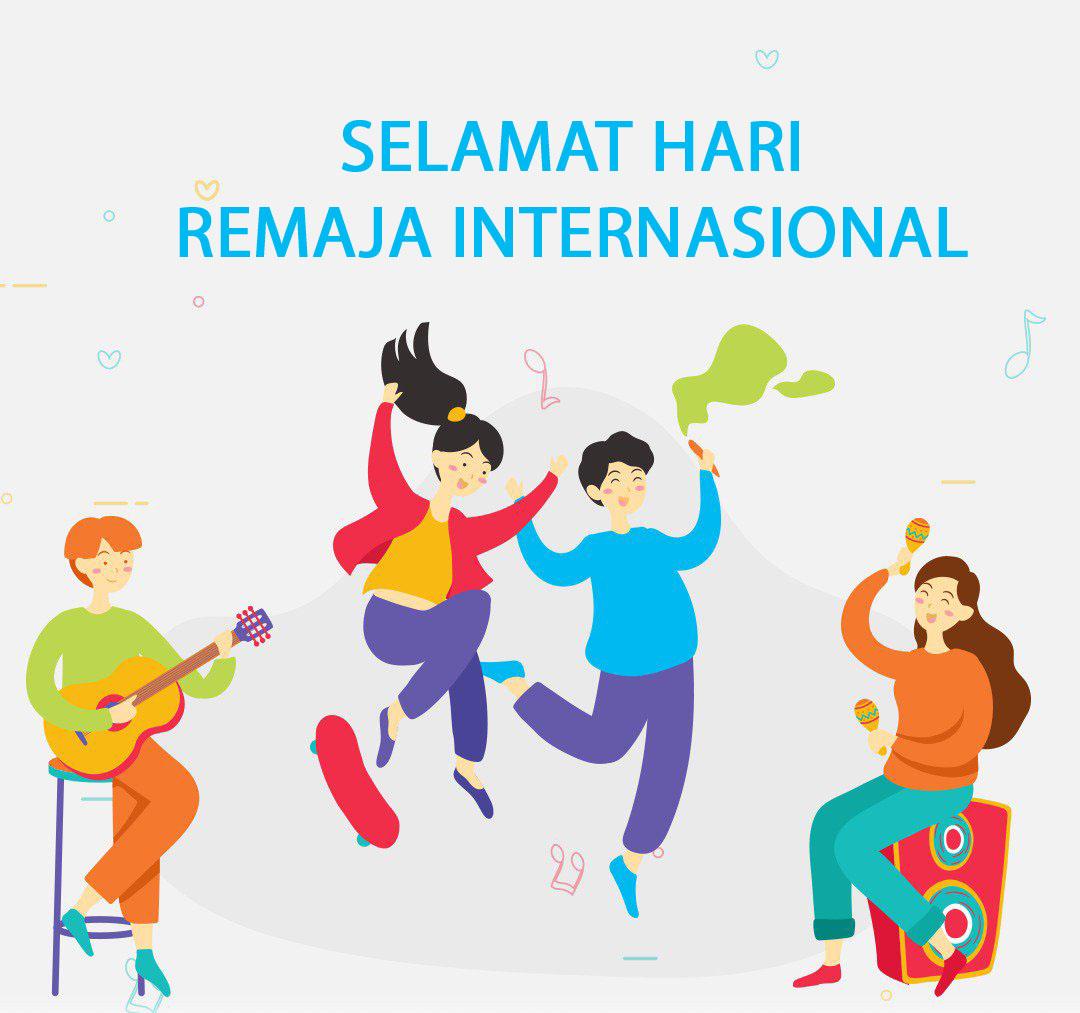 Ucapan Selamat Hari Remaja Internasional 2021